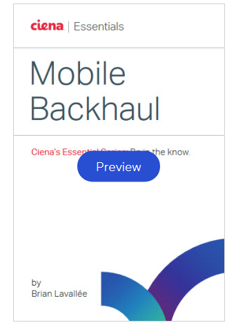 Ciena Mobile Backhaul Essentials eBook preview