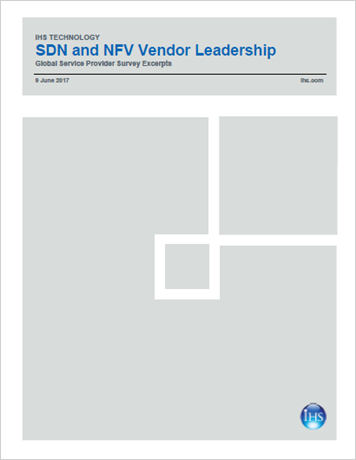 2017 IHS Technology, SDN and NFV Vendor Leadership Global Service Provider Survey Excerpts