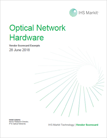IHS Markit Optical Network Hardware Vendor Scorecard 2018 – Excerpts