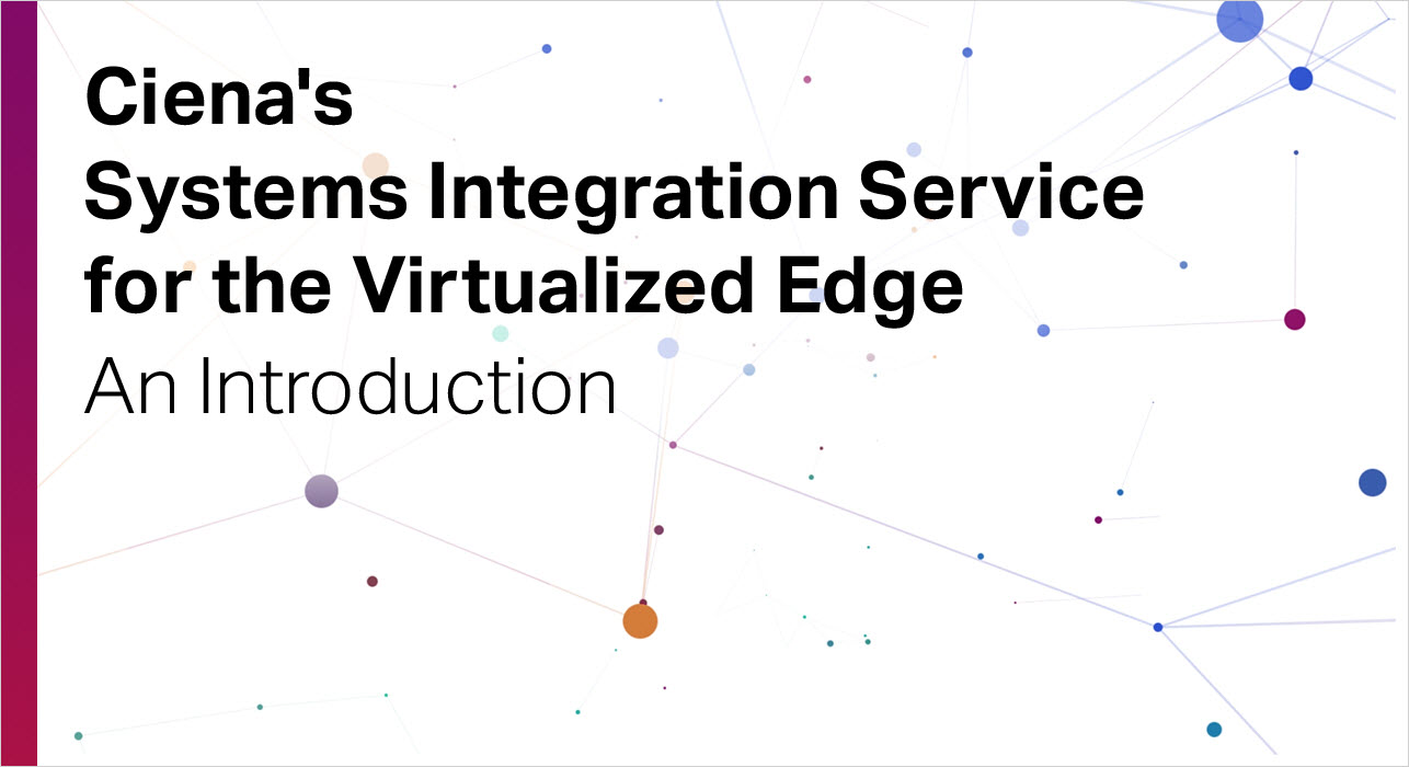 The video thumbnail with Ciena's Systems Integration Service for Virtualized Edge written on a white board