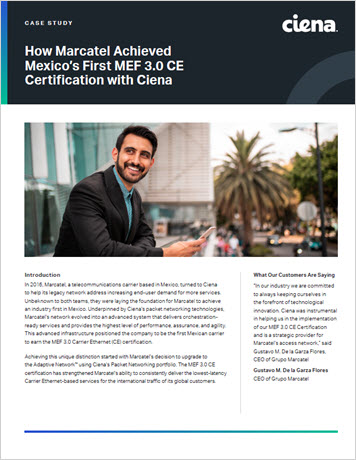 How Marcatel Achieved Mexico's First MEF 3.0 CE Certification with Ciena  case study thumbnail