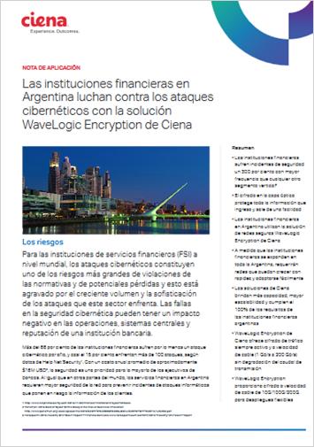 Las instituciones financieras en  Argentina luchan contra los ataques  cibernéticos con la solución  WaveLogic Encryption de Ciena
