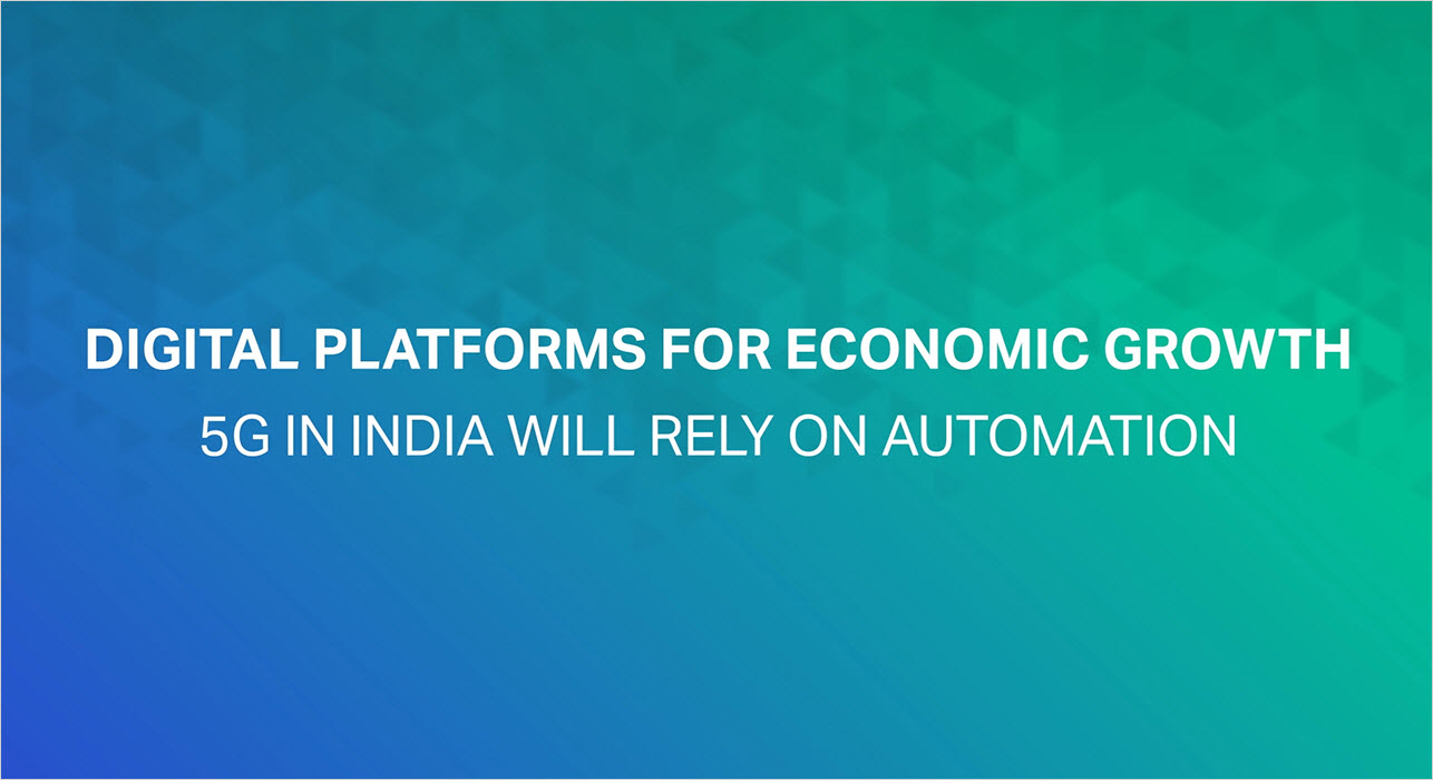 Digital Platforms for Economic Growth   5G in India Will Rely on Automation thumbnail